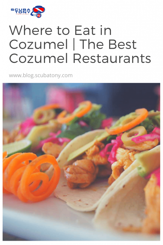 Where to Eat in Cozumel | The Best Cozumel Restaurants